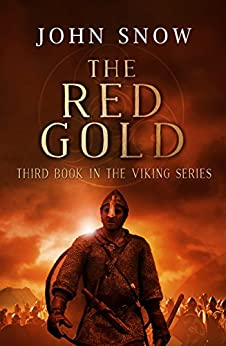 The Red Gold (The Viking Series Book 3) by [Snow, John]