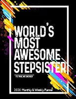 World's Most Awesome STEPSISTER 2020 Planner Weekly And Monthly: Funny Gift For STEPSISTER - Planner 2020 Weekly And Monthly - Motivation Successful habits Self improvement Planner Agenda Calendar Notepad (Weekly Daily Hourly ) For librarian