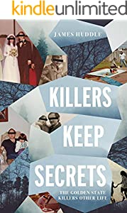 Killers Keep Secrets: The Golden State Killer's Other Life (English Edition)