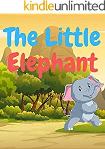 The Little Elephant: Elephant Chicken books for kids, Bedtime story, Fable Of  The Little Elephant, tales to help children fall asleep fast. Animal Short ... Book For Kids 2-6 Ages (English Edition)