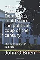 How the Justice Democrats could score the political coup of the century: The New Rules for Radicals