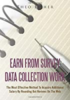 Earn From Survey Data Collection Work: The most effective method to acquire additional salary by rounding out reviews on the web