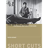 The New Hollywood: From Bonnie and Clyde to Star Wars (Short Cuts) (English Edition)