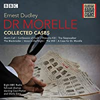 Dr Morelle: Collected Cases: Classic Radio Crime
