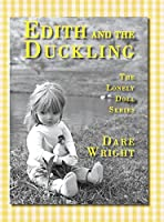 Edith and the Duckling (Lonely Doll)