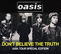 Don't Believe the Truth: Asia Tour Special Edition by Oasis
