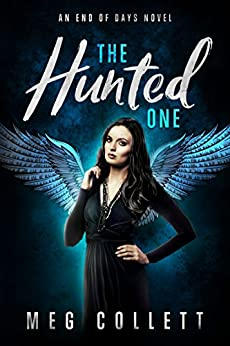 The Hunted One (End of Days Series Book 1) by [Collett, Meg]