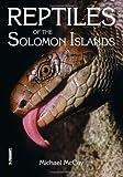 Reptiles of the Solomon Islands (Faunistica)