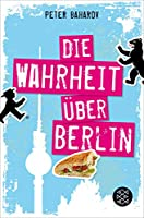 Die Wahrheit ueber Berlin