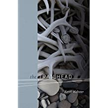 The Trailhead (Wesleyan Poetry Series)