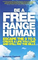 Be a Free Range Human: Escape the 9-5 Create a Life You Love and Still Pay the Bills【洋書】 [並行輸入品]
