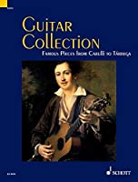 Guitar Collection: Famous Pieces from Carulli to Tarrega