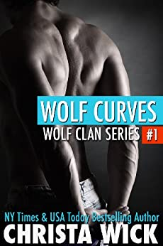 Wolf Curves (Paranormal BBW Romance) (Wolf Clan Book 1) by [Wick, Christa]
