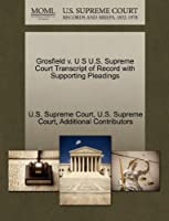 Grosfield V. U S U.S. Supreme Court Transcript of Record with Supporting Pleadings