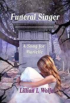 Funeral Singer: A Song for Marielle by [Wolfe, Lillian I.]