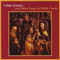 Lulajze Jezuniu & Other Gems of Polish Carols