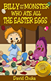 Billy and the Monster Who Ate All The Easter Eggs - Easter Books for Children (The Fartastic Adventures of Billy and Monster Book 3) (English Edition)