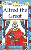 Alfred the Great (Famous People, Famous Lives)