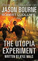 Robert Ludlum's (TM) The Utopia Experiment (Covert-One series)