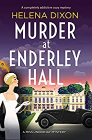 Murder at Enderley Hall: A completely addictive cozy mystery (A Miss Underhay Mystery)