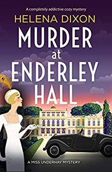 Murder at Enderley Hall: A completely addictive cozy mystery (A Miss Underhay Mystery) by [Dixon, Helena]