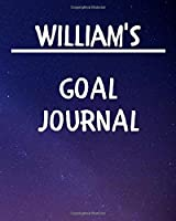 William's Goal Journal: 2020 New Year Planner Goal Journal Gift for William  / Notebook / Diary / Unique Greeting Card Alternative