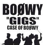 GIGS CASE OF BOφWY