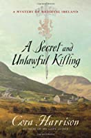 A Secret and Unlawful Killing: A Mystery of Medieval Ireland (Mysteries of Medieval Ireland)