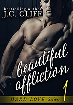 Beautiful Affliction (Book 1): (Quinn) (Hard Love Series) by [Cliff, J.C.]