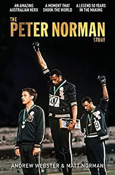 The Peter Norman Story by [Webster, Andrew, Norman, Matt]