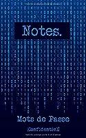 Notes. Mots de passe [Confidentiel]: Un carnet de mots de passe conçu pour protéger toutes vos informations sur internet | 142 pages prédéfinies et classées par ordre alphabétique.