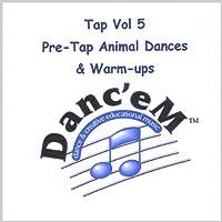 Tap 5 Pre-Tap Animal Dances & Warm-Ups