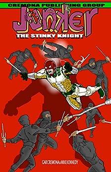 Junker: The Stinky Knight by [Cremona, Garth]