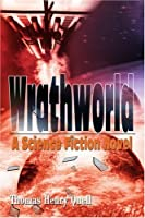 Wrathworld: A Science Fiction Novel
