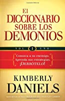 El Diccionario Sobre Los Demonios / The Demon Dictionary: Conozca a su enemigo. Aprenda sus estrategias. ¡Derrótelo! / Know your enemy. Learn his strategies. Defeat him!