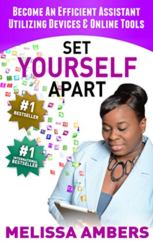SET YOURSELF APART: Become An Efficent Assistant Utilizing Devices & Online Tools (English Edition)