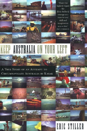 Book Cover Image - Keep Australia On Your Left: A True Story of an Attempt to Circumnavigate Australia by Kayak by Eric Stiller (Author). Source: Amazon Australia