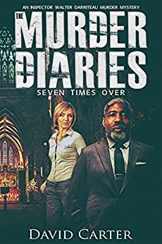 [Carter, David]のThe Murder Diaries - Seven Times Over (English Edition)