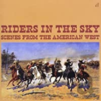 Riders from the Sky Scenes from the American West