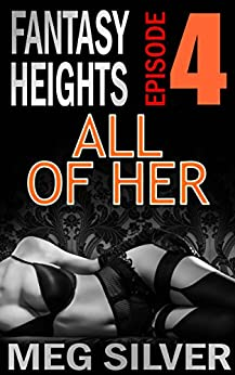 All Of Her (Fantasy Heights Book 4) by [Silver, Meg]