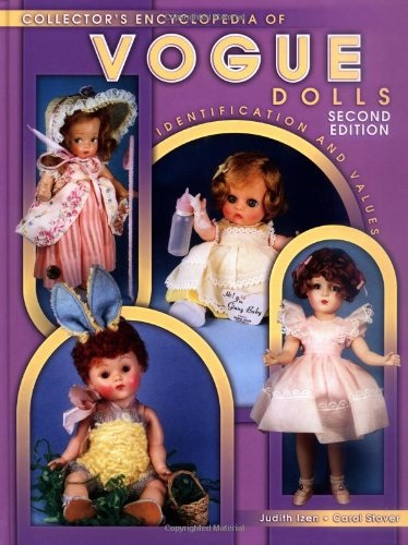 Collector's Encyclopedia of Vogue Dolls: Identification and Values (Collectors Encyclopedia of Vogue Dolls)
