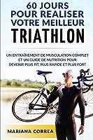 60 Jours Pour Realiser Votre Meilleur Triathlon