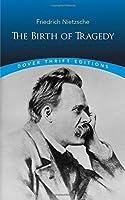 The Birth of Tragedy (Dover Thrift Editions) by Friedrich Nietzsche(1995-06-01)