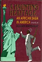 A Haunting Heritage: An African Saga in America