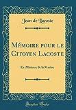 ラコステ Memoire Pour Le Citoyen Lacoste: Ex-Ministre de la Marine (Classic Reprint)