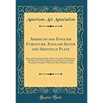 American and English Furniture, English Silver and Sheffield Plate: Rugs and Hangings, Books, Prints, Porcelain Table Services and Glassware in Sets, Japanese Carved Ivories and Other Ornaments, Property of the Late Mrs. Edward C. Hoyt (Classic Reprint)