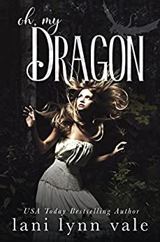 Oh, My Dragon (The I Like Big Dragons Series Book 3) by [Vale, Lani Lynn]