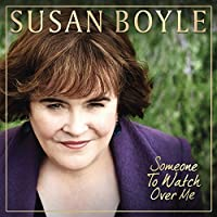 Someone To Watch Over Me by Susan Boyle (2011-11-01)