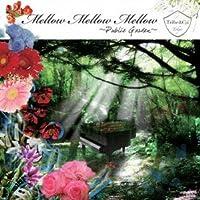 Mellow Mellow Mellow~Public Garden~