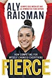 Fierce: How Competing for Myself Changed Everything (English Edition)
